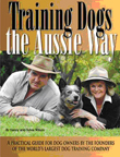 TRAINING DOGS THE AUSSIE WAY By Danny and Sylvia Wilson