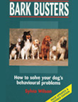 BARK BUSTERS HOW TO SOLVE YOUR DOG'S BEHAVIOURAL PROBLEMS by Sylvia Wilson