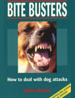 BITE BUSTERS HOW TO DEAL WITH DOG ATTACKS by Sylvia Wilson