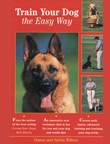 TRAIN YOUR DOG THE EASY WAY By Danny and Sylvia Wilson