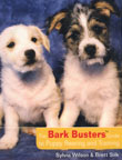 THE BARK BUSTERS GUIDE TO PUPPY REARING AND TRAINING By Sylvia Wilson and Brett Silk